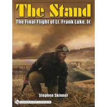 Stand: The Final Flight of Lt. Frank Luke, Jr. by Stephen Skinner, 9780764330957