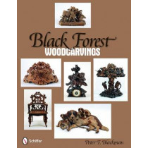 Black Forest  Woodcarvings by Peter F. Blackman, 9780764331329
