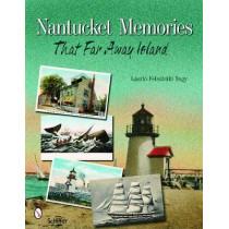 Nantucket Memories: The Island as Seen through Postcards by Laszlo F. Nagy, 9780764332111