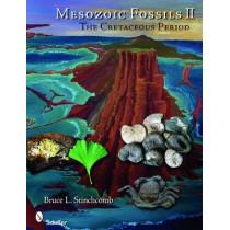 Mesozoic Fsils II: The Cretaceous Period by Bruce L. Stinchcomb, 9780764332593