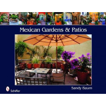 Mexican Gardens and Pati by Sandy Baum, 9780764332678