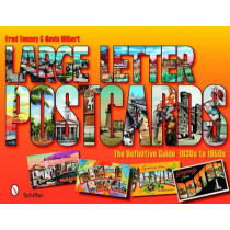 Large Letter Postcards: The Definitive Guide, 1930s-1950s by Fred Tenney, 9780764333118