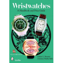 Wristwatches: A Handbook and Price Guide by Gisbert L. Brunner, 9780764333132