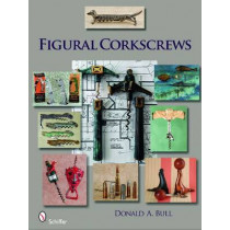 Figural Corkscrews by Donald Bull, 9780764333156