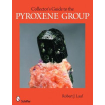 Collector's Guide to the Pyroxene Group by Robert J. Lauf, 9780764334047
