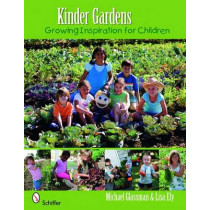Kinder Gardens: Growing Inspiration for Children by Michael Glassman, 9780764334535