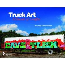 Truck Art: A Decade of Graffiti by Todd Lange, 9780764334931