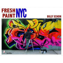 Fresh Paint: NYC by Billy Schon, 9780764334955