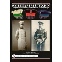 Schirmmutzen: Imperial German Cavalry Field Service Caps by Robert Schiller, 9780764335280