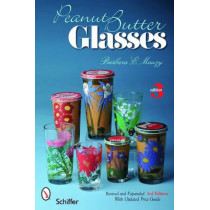 Peanut Butter Glasses: 3rd Edition Revised and Expanded by Barbara E. Mauzy, 9780764335440
