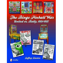 Bingo Pinball War: United vs Bally, 1951-1957 by Jeffrey Lawton, 9780764335570