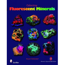 Collecting Fluorescent Minerals by Stuart Schneider, 9780764336195