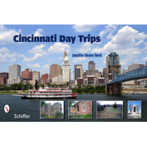 Cincinnati Day Trips by Jennifer Renee Reed, 9780764337161