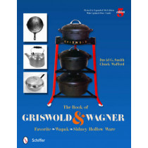 Book of Griswold and Wagner: Favorite * Wapak * Sidney Hollow Ware by David G. Smith, 9780764337291