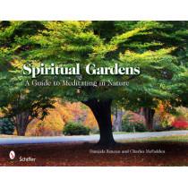Spiritual Gardens: A Guide to Meditating in Nature by Danijela Kracun, 9780764337314