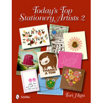 Today's Top Stationery Artists 2 by Tori Higa, 9780764337376