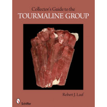 Collector's Guide to the Tourmaline Group by Robert J. Lauf, 9780764337758