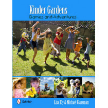 Kinder Gardens: Games and Adventures by Michael Glassman, 9780764338113