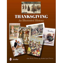 Thanksgiving: An Illustrated History by John Wesley, 9780764338298