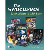 Star Wars Super Collector's Wish Book by Geoffrey T. Carlton, 9780764338625