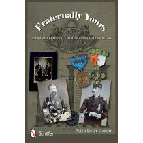 Fraternally Yours: Identify Fraternal Groups and Their Emblems by Peter Swift Seibert, 9780764340604
