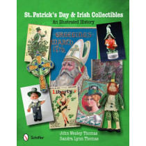 St. Patrick's Day and Irish Collectibles: An Illustrated History by John Wesley Thomas, 9780764340819
