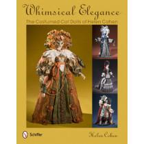 Whimsical Elegance: The Costumed Cat Dolls of Helen Cohen by Helen Cohen, 9780764340994