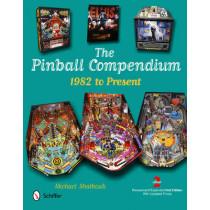Pinball Compendium: 1982 to Present by Michael Shalhoub, 9780764341076