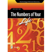 Numbers of Your Life: Numerology and Personal Discovery by Maiya Gray-Cobb, 9780764341427