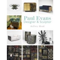 Paul Evans: Designer and Sculptor by Jeffrey Head, 9780764341663