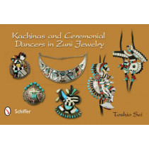 Kachinas and Ceremonial Dancers in Zuni Jewelry by Toshio Sei, 9780764341670
