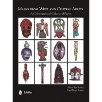Masks from West and Central Africa: A Celebration of Color and Form by Mary Sue Rosen, 9780764343360