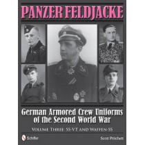 Panzer Feldjacke: German Armored Crew Uniforms of the Second World War, Vol 3: SS-VT and Waffen-SS by Scott Pritchett, 9780764343940