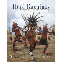 Hi Kachinas: History, Legends, and Art by Ron Pecina, 9780764344299