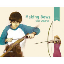 Making Bows with Children by Wulf Hein, 9780764344428