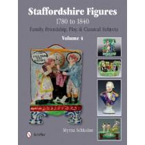 Staffordshire Figures 1780 to 1840 Vol 4 by Myrna Schkolne, 9780764345401