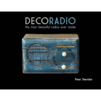 Deco Radio: The Most Beautiful Radios Ever Made by Peter Sheridan, 9780764346057
