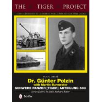 Tiger Project: Book 3: Dr. Gunter Polzin--Schwere Panzer (Tiger) Abteilung 503 by Dale Richard Ritter, 9780764346385