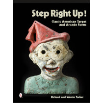 Step Right Up!: Classic American Target and Arcade Forms by Richard Tucker, 9780764346569