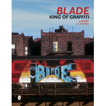 Blade: King of Graffiti by Blade, 9780764346613