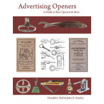 Advertising eners: A Guide to Beer eners and More by Donald A. Bull, 9780764346774