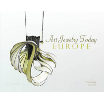 Art Jewelry Today: Europe by Catherine Mallette, 9780764346781