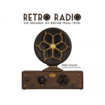 Retro Radio: Six Decades of Design 1920s-1970s by Mike Tauber, 9780764346798