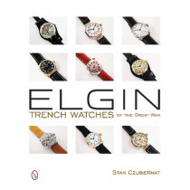Elgin Trench Watches of the Great War by Stan Czubernat, 9780764347115