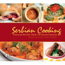 Serbian Cooking: Popular Recipes from the Balkan Region by Danijela Kracun, 9780764347603