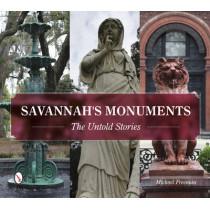 Savannah's Monuments: The Untold Stories by Michael Freeman, 9780764349034