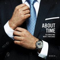 About Time: Celebrating Men's Watches by Ivar Hauge Line, 9780764349058