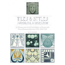 Tiles and Styles: Jugendstil and Secession by Ken Forster, 9780764349157