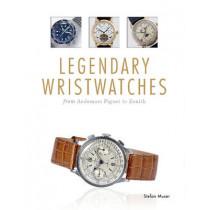 Legendary Wristwatches by Stefan Muser, 9780764349577