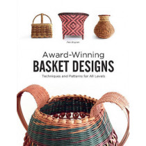 Award-Winning Basket Designs: Techniques and Patterns For All Levels by Pati English, 9780764349713